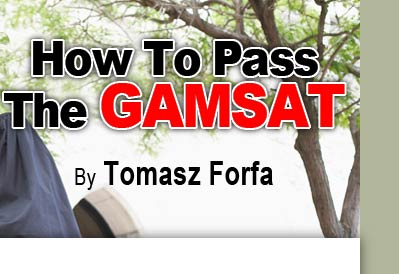 pass gamsat essays Gamsat tutor: specialist in gamsat tutoring 100 in the science section, highest overall score (100th percentile) in 2006 10 years' experience.